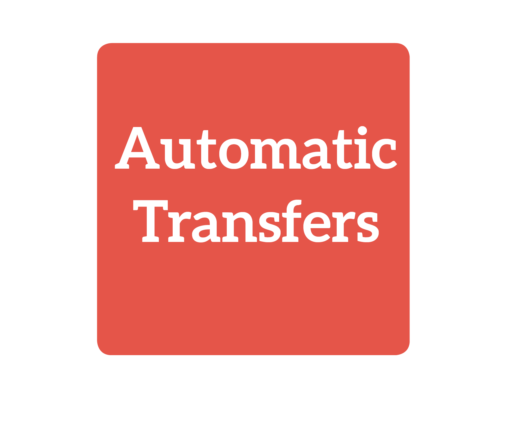 Automatic Transfers